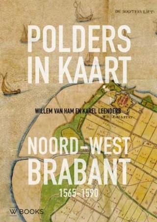 Polders in kaart Noord-west Brabant 1565-1590