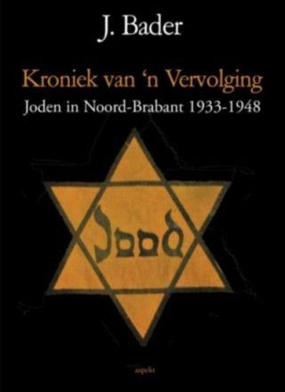 Kroniek van 'n vervolging - Joden in Noord-Brabant 1933-1948
