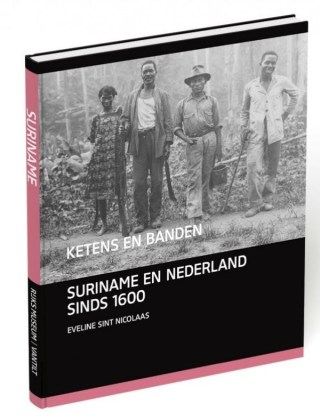 Ketens en banden Suriname en Nederland sinds 1600