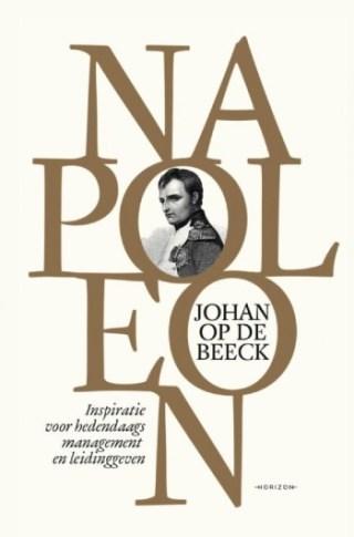 Napoleon Inspiratie voor hedendaags management en leidinggeven