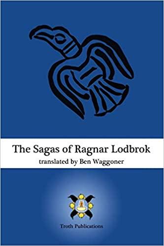 """The Sagas of Ragnar Lodbrok"" by Ben Waggoner"