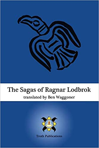 """The Sagas of Ragnar Lodbrok"" by Ben Waggoner"