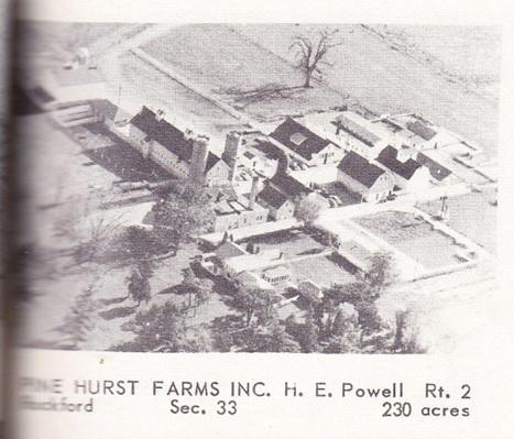 Pine Hurst Farms, Inc.   H. E. Powell  Rte 2  Rockford, Section 33, 230 acres