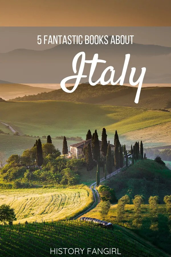 5 Fantastic Books about Italy to Inspire Your Next Italian Adventure