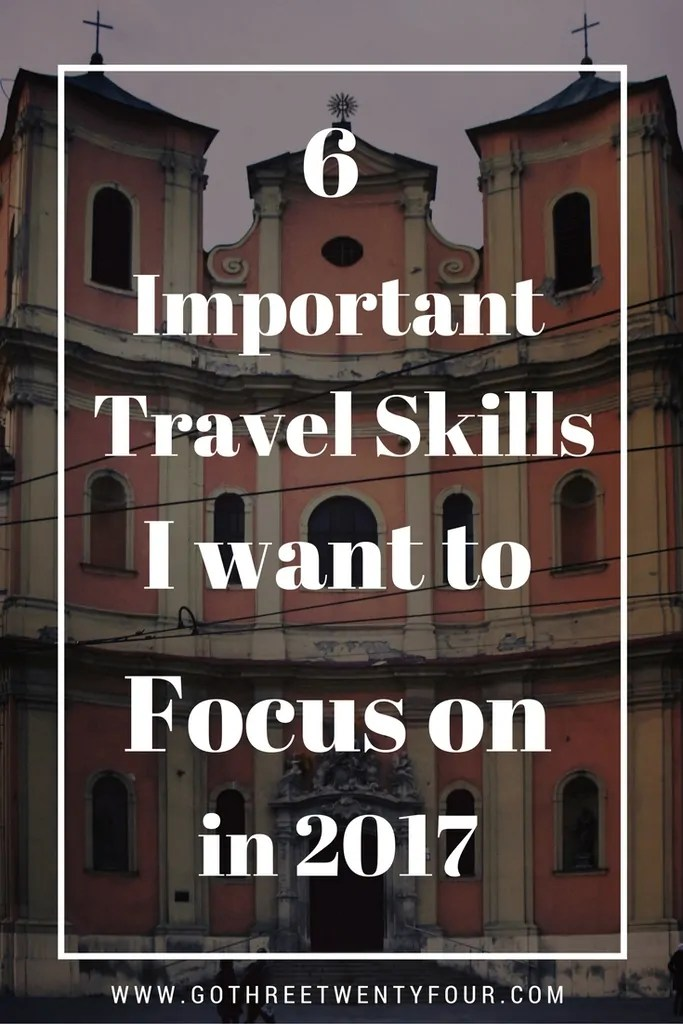 6 Important Travel Skills I Want to Focus on in 2017