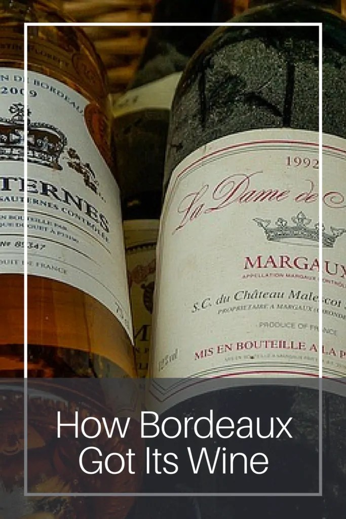How Bordeaux Got Its Wine