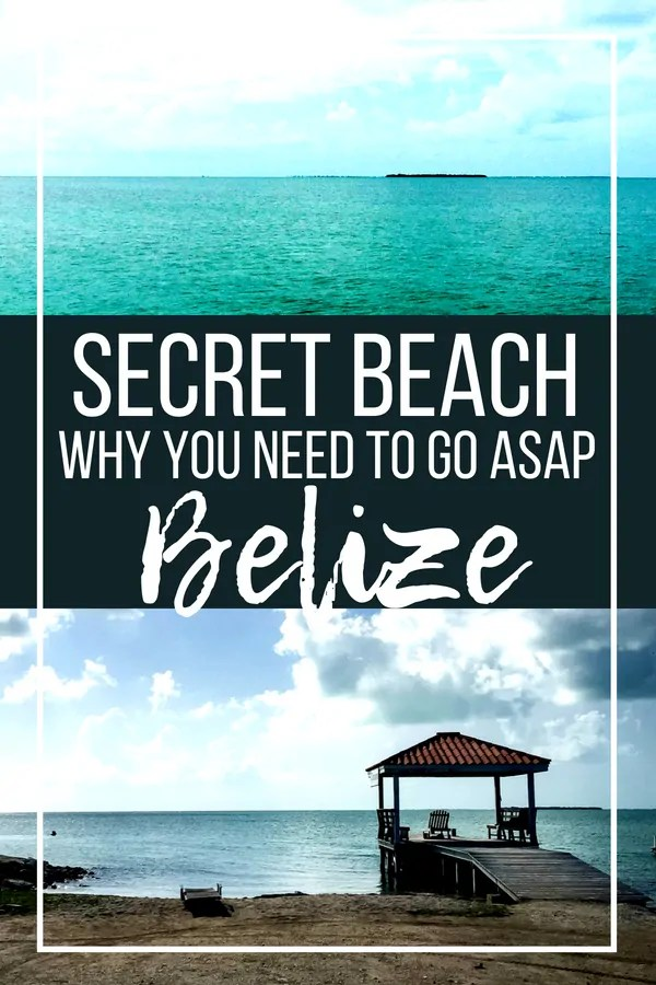 Secret Beach Belize: How to Get There & Why You Need to Go ASAP
