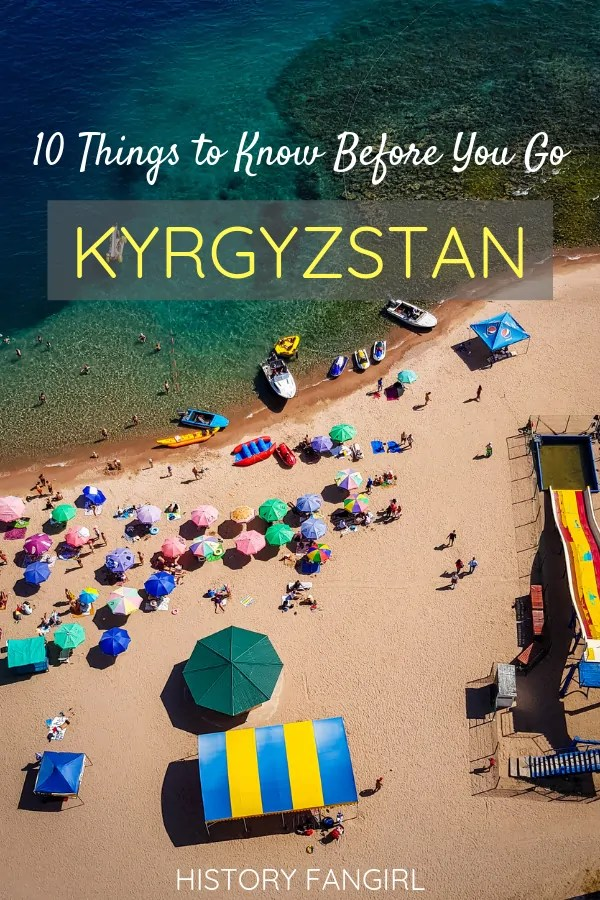 Kyrgyzstan Travel Advice: 10 Things to Know Before You Go to the Kyrgyz Republic
