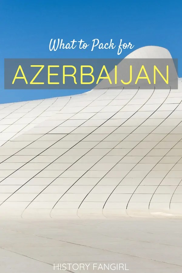 What to Pack for Azerbaijan
