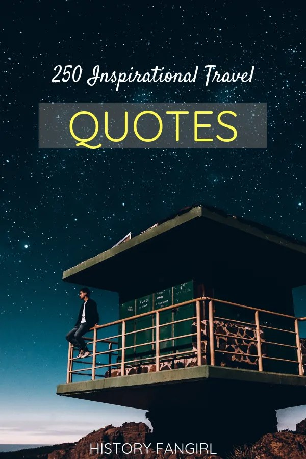 250+ Real & Inspirational Travel Quotes