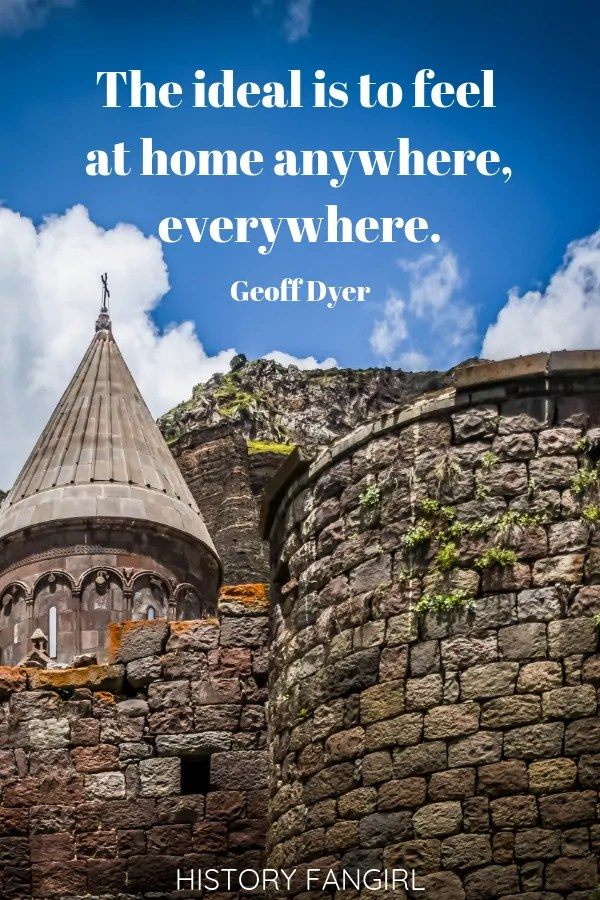 The ideal is to feel at home anywhere, everywhere. Geoff Dyer Short Travel Quotes