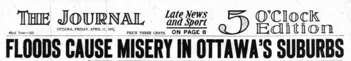 The 1947 caused absolute misery. Source: Ottawa Journal, April 11, 1947, p. 1.