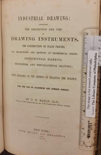 Dennis Hart Mahan, Industrial Drawing (New York: Wiley, 1852).
