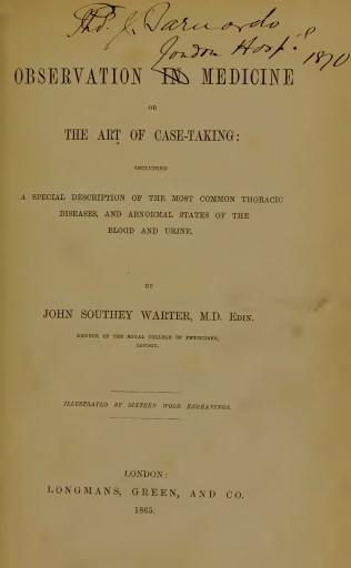 Note the subtitle on this title page: John S. Warter, Observation in Medicine or the Art of Case-Taking (London: Longmans, Green, and Co., 1865), via the Internet Archive, https://archive.org/details/b28106428