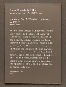 Gallery label for Lucas Cranach the Elder, Johann, Duke of Saxony. Photograph by Marguerite-Marie Luquet, 2019. Open Access.