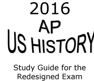 AP U.S. History Redesigned Study Guide