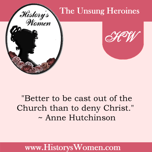 Quote by History's Women: Social Reformers: Anne Hutchinson: Religious Enthusiast and Reformer