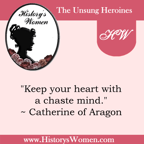 Quote by Catherine of Aragon: First Wife of Henry VIII. of England