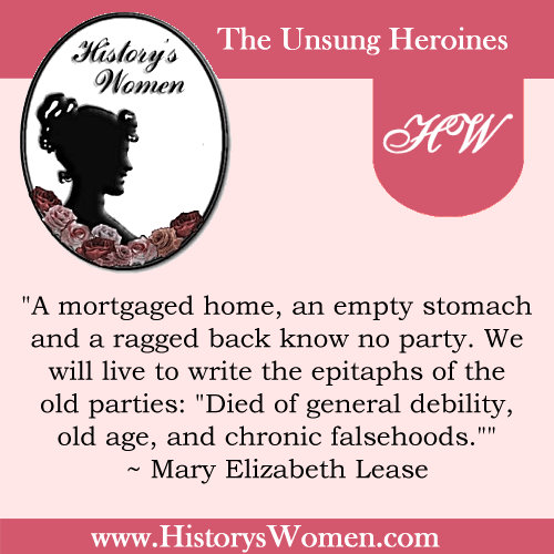 Quote by History's Women: Misc. Articles: Woman in the Alliance Movement During the 19th Century - Mary Elizabeth Lease