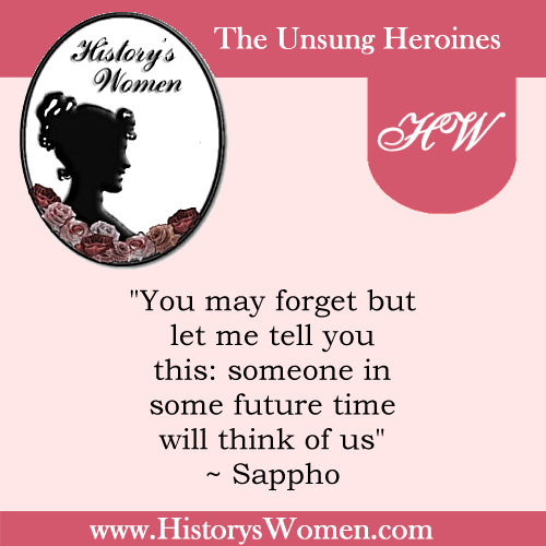 Quote by History's Women: Misc. Articles: Woman in Literature - The Literary Position of Women in the Classic Ages - Sappho