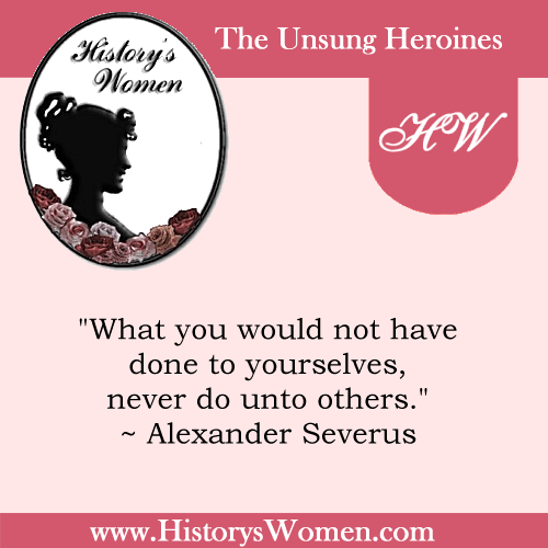 Quote by History's Women: Misc. Articles: From the Birth of Christ to the Fall of Rome - Christian Legislation - Alexander Severus