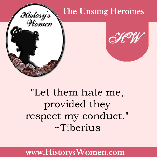 Quote by History's Women: Misc. Articles: From the Birth of Christ to the Fall of Rome - Emperors - Tiberius