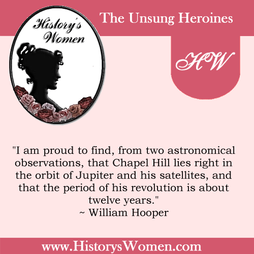 Quote by History's Women: Early America: Anne Clark Hooper's Husband - William Hooper, Signer of the Declaration of Independence