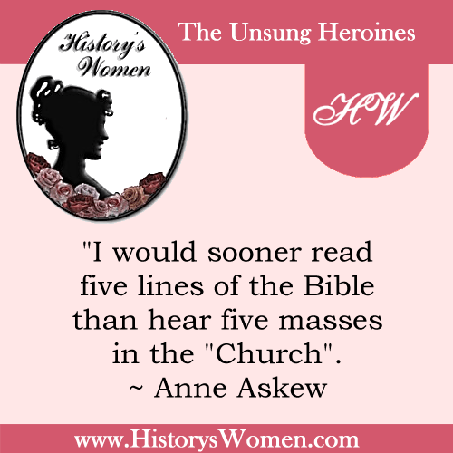 Quote by History's Women: The Arts: Anne Askew - Tudor Martyr & Author