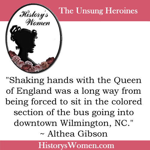 Quote by History's Women in Sports: Althea Gibson - Tennis and Golf Pro