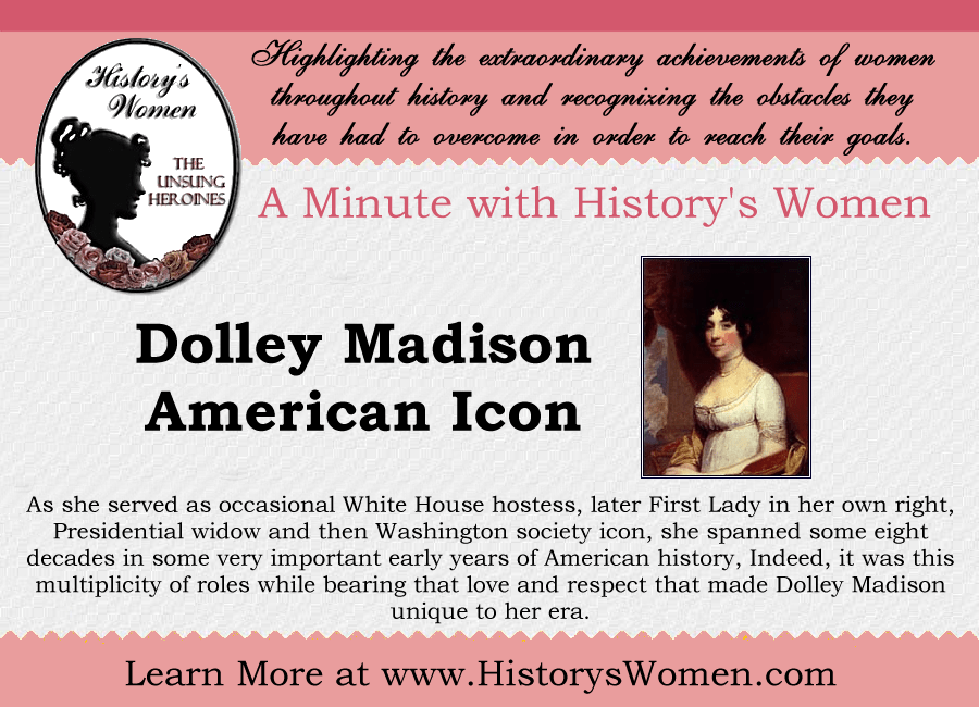 A minute with Dolley Madison from HistorysWomen.com