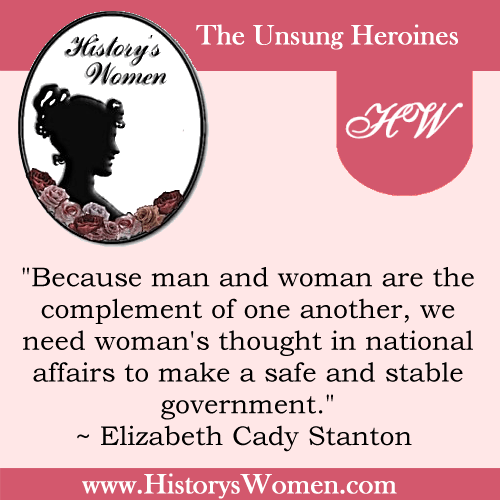 Quote by Elizabeth Cady Stanton from HistorysWomen.com