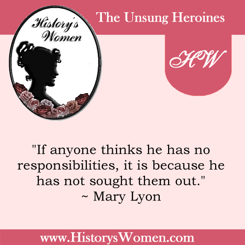 A Quote by Mary Lyon from HistorysWomen.com