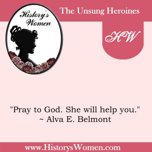 Quote by Alva E. Belmont