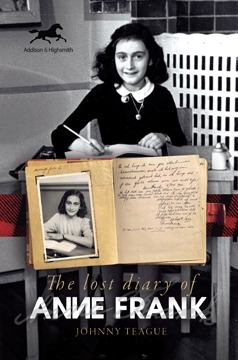 Histria Books Announces the Release of The Lost Diary of Anne Frank  by Johnny Teague