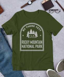RV There Yet? Rocky Mountain National Park T-Shirt (Unisex) Olive