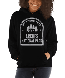 RV There Yet? Arches National Park Hooded Sweatshirt (Unisex) Black