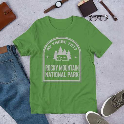 RV There Yet? Rocky Mountain National Park T-Shirt (Unisex) Leaf