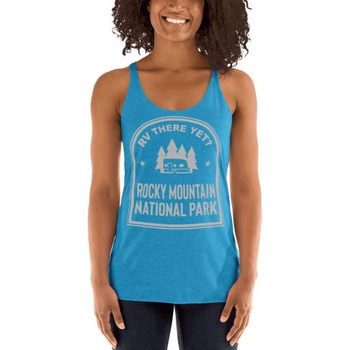 RV There Yet? Rocky Mountain National Park Racerback Tank (Women's) Vintage Turquoise