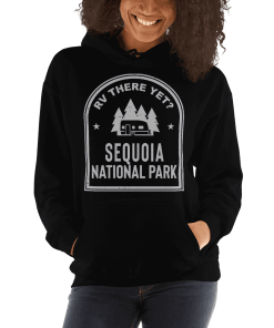 RV There Yet? Sequoia National Park Hooded Sweatshirt (Unisex) Black