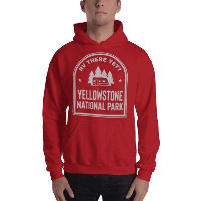 RV There Yet? Yellowstone National Park Hooded Sweatshirt (Unisex) Red