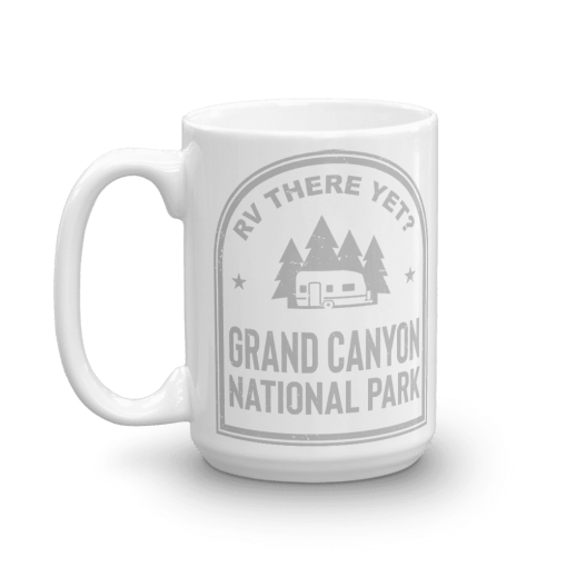 RV There Yet? Grand Canyon National Park Camp Mug 15oz Side