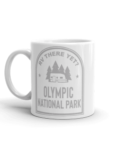 RV There Yet? Olympic National Park Camp Mug 11oz Side