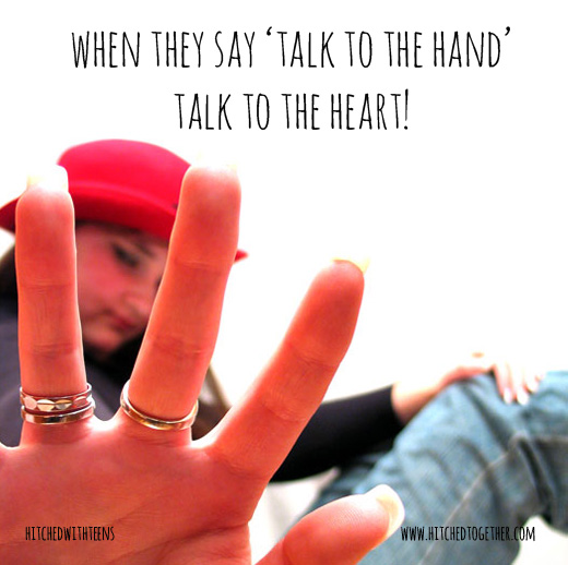 When they say talk to the hand, talk to their heart