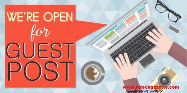 Guest Post Guidelines | Hi Tech Gazette 1