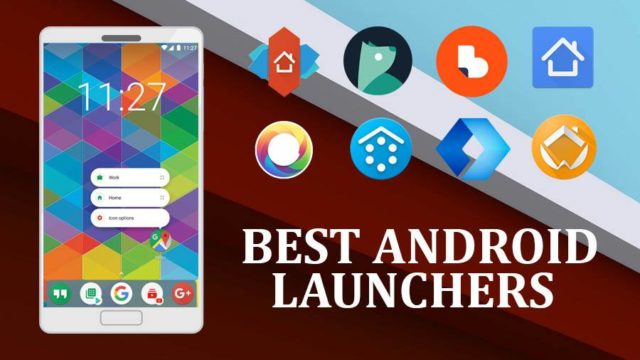 BEST ANDROID LAUNCHERS APPS OF 2018 1