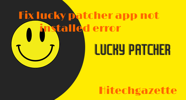 How to Fix lucky patcher app not installed error 1