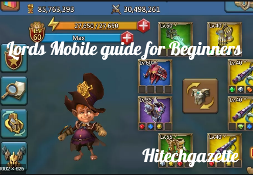 Lords Mobile guide for Beginners: Tips and Tricks by experts