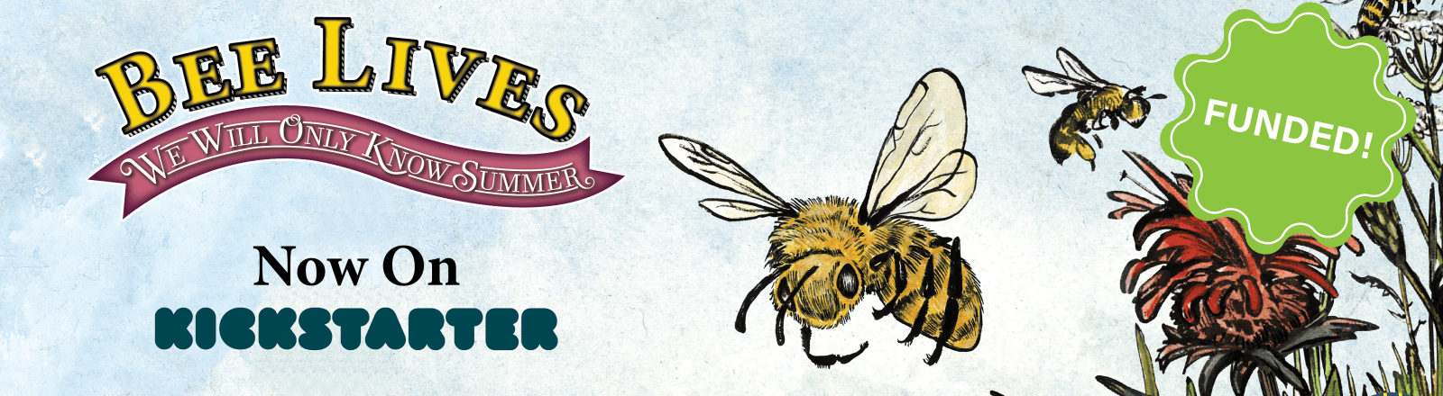Bee Lives has Funded on Kickstarter!!!