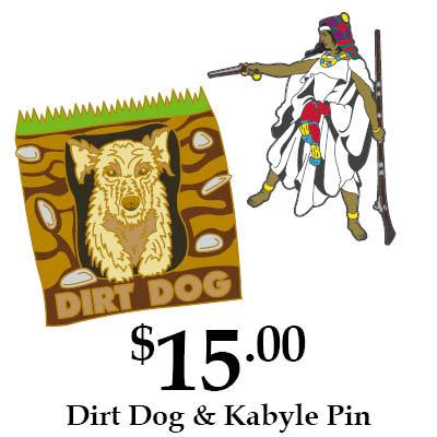 Dirt Dog and Kabyle Pins