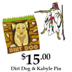 Dirt Dog and Kabyle Pins